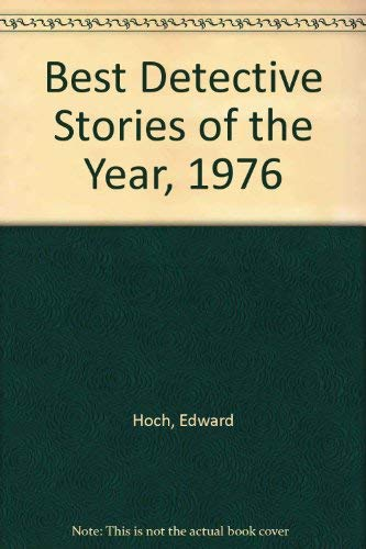 Best Detective Stories of the Year, 1976: Hoch, Edward
