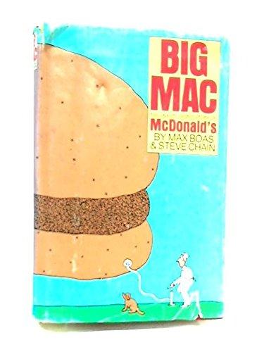 Big Mac: The Unauthorized Story of McDonald's: Boas, Max; Chain, Steve
