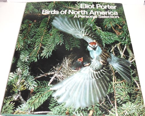 BIRDS OF NORTH AMERICA; A PERSONAL SELECTION: Porter, Eliot