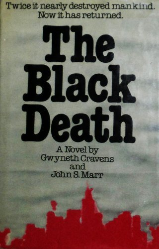 The black death: Gwyneth Cravens