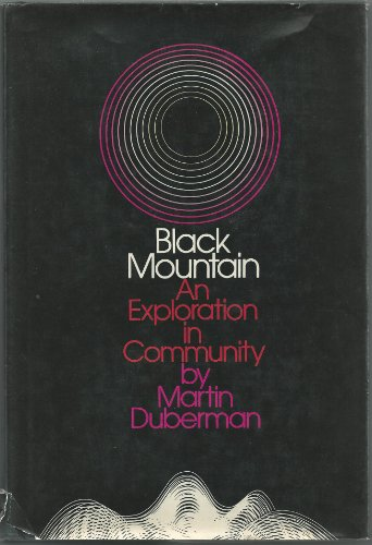 9780525068068: Black Mountain: an Exploration in Community