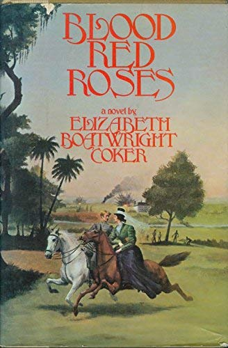 Blood Red Roses: Coker, Elizabeth Boatwright