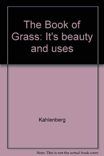 A Book About Grass: Its Beauty and Uses