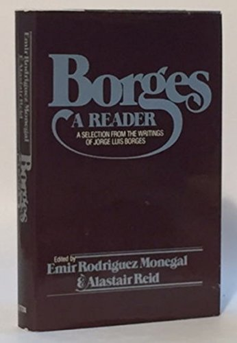 9780525069980: The Borges Reader: A Selection from the Writings of Jorge Luis Borges