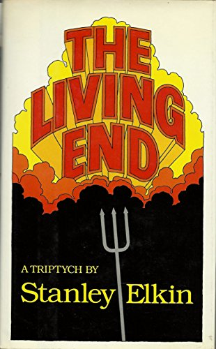 The Living End: A Triptych: Elkin, Stanley