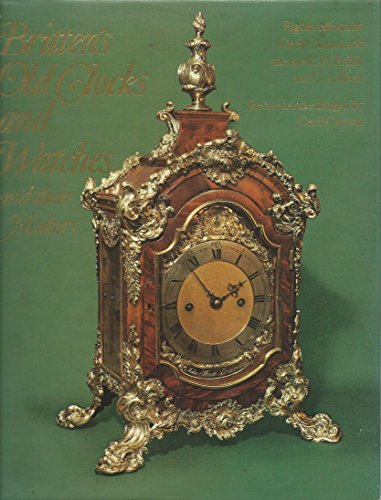 9780525071501: Britten's Old Clocks and Watches and Their Makers