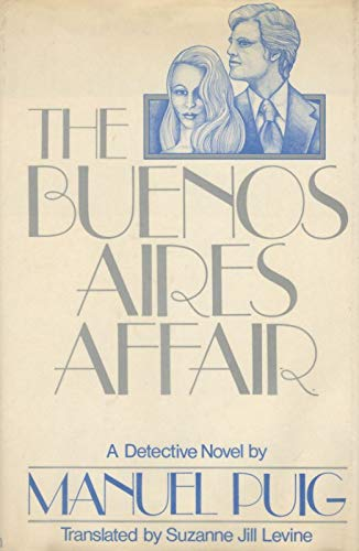 THE BUENOS AIRES AFFAIR: Puig, Manuel