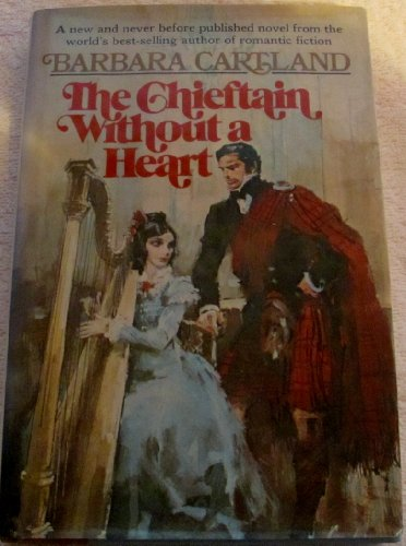 The Chieftain Without a Heart (SIGNED): Cartland, Barbara