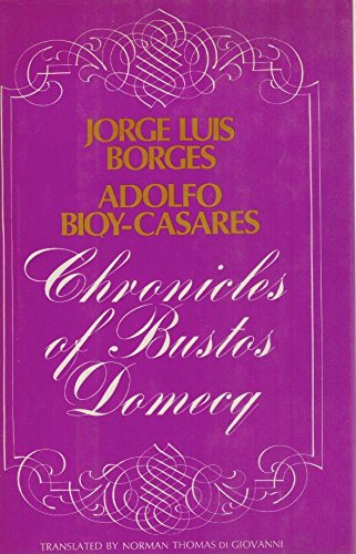 9780525080473: Chronicles of Bustos Domecq
