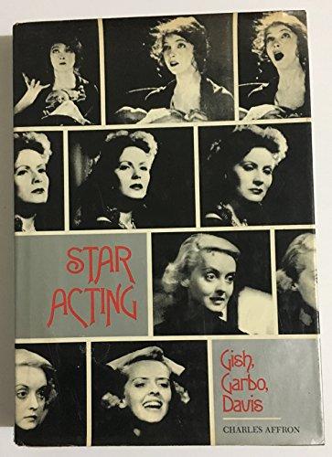 9780525081579: Star Acting: Gish, Garbo, Davis;