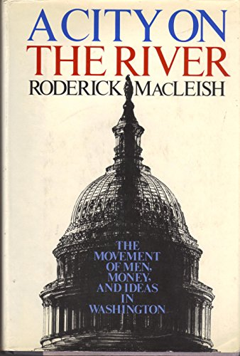 A City on the River: MacLeish, Roderick