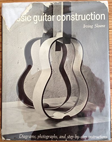 9780525082002: Classic Guitar Construction; Diagrams, Photographs, and Step-By-Step Instructions.