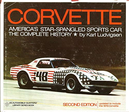 Corvette: America's star-spangled sports car;: The complete history, (An Automobile quarterly library series book) (0525086455) by Karl E Ludvigsen