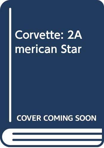 Corvette: America's Star-Spangled Sports Car- The Complete: Karl Ludvigsen