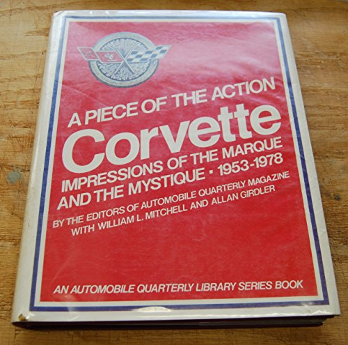 A Piece of the Action Corvette Impressions of the Marque and the Mystique 1953-1978: Mitchell, ...