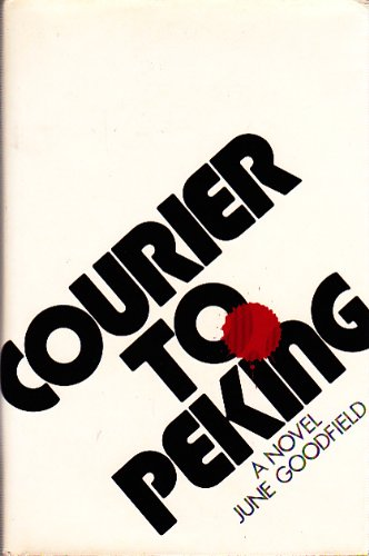 9780525086857: Courier to Peking