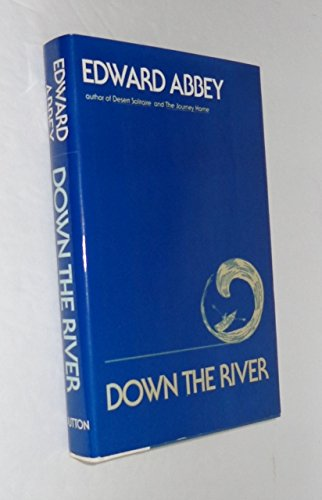 Down the River: Abbey, Edward; with drawings by the author
