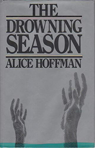 The Drowning Season ***SIGNED***: Alice Hoffman