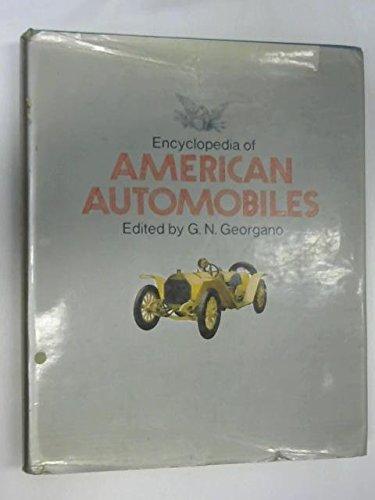 ENCYCLOPEDIA OF AMERICAN AUTOMOBILES: Georgano, G. N.