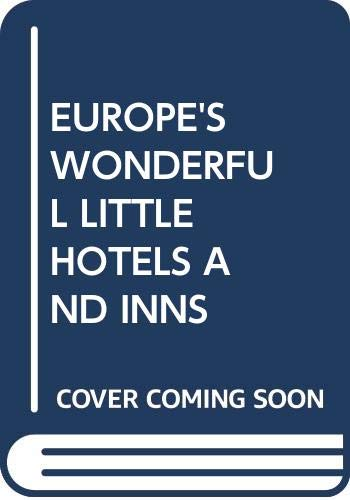 9780525100553: EUROPE'S WONDERFUL LITTLE HOTELS AND INNS