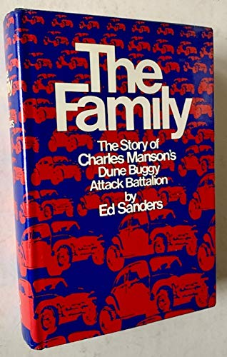 The Family. The Story of Charles Manson's Dune Buggy Attack Battalion
