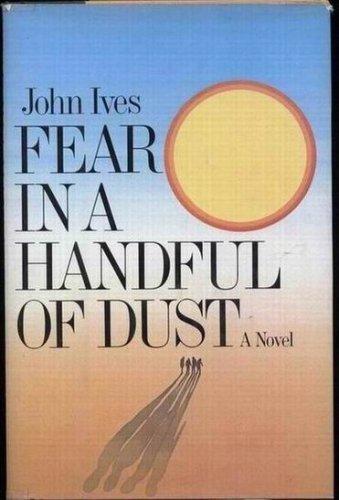 Fear in a handful of dust: Ives, John