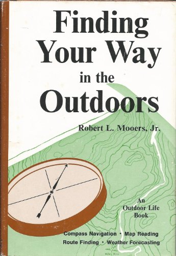 9780525105053: Finding Your Way in the Outdoors: Compass Navigation, Map Reading, Route Finding, Weather Forecasting