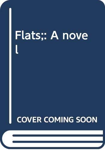 9780525106456: Flats;: A novel