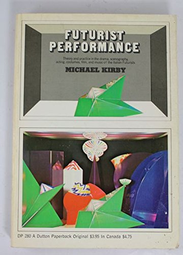 Futurist Performance: Kirby, Michael