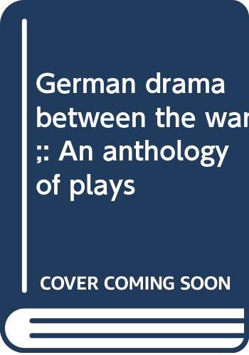9780525112914: German drama between the wars;: An anthology of plays