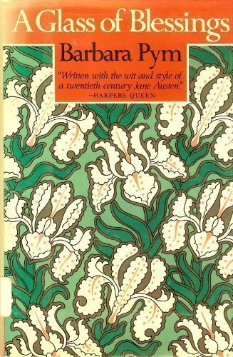 A Glass of Blessings: Barbara Pym