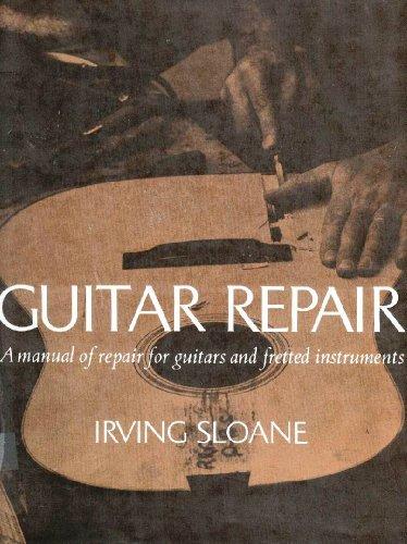 9780525120025: Guitar Repair: A Manual of Repair for Guitars and Fretted Instruments
