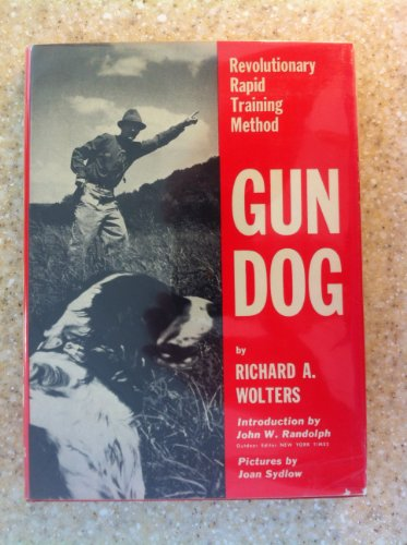 9780525120056: Gun Dog. Revolutionary Rapid Training Method