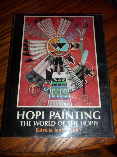 Hopi Painting: The World of the Hopis.: BRODER, Patricia Janis.