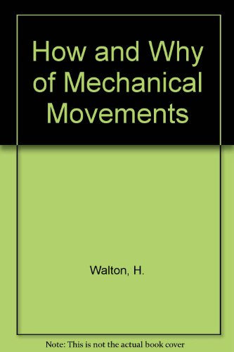 9780525128380: How and Why of Mechanical Movements