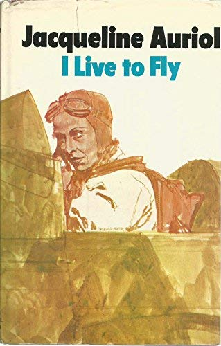 9780525130765: I Live to Fly (English and French Edition)