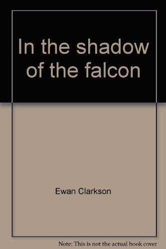 9780525132707: In the shadow of the falcon