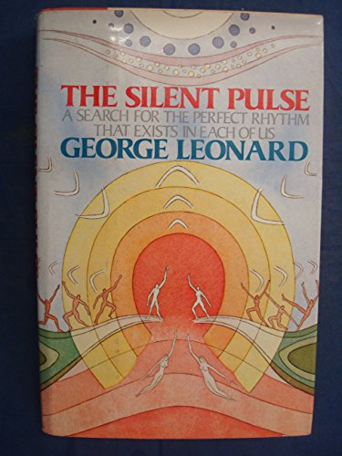 9780525133452: The silent pulse: A search for the perfect rhythm that exists in each of us