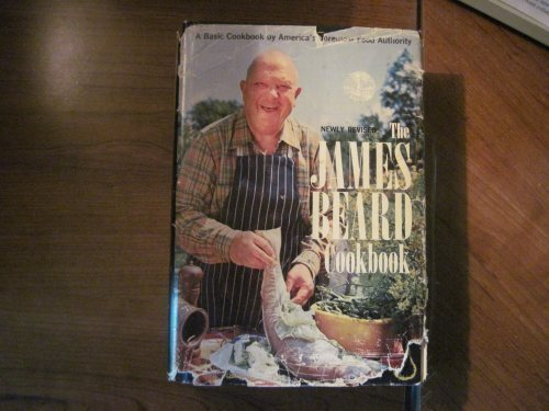 THE JAMES BEARD COOKBOOK: Newly Revised