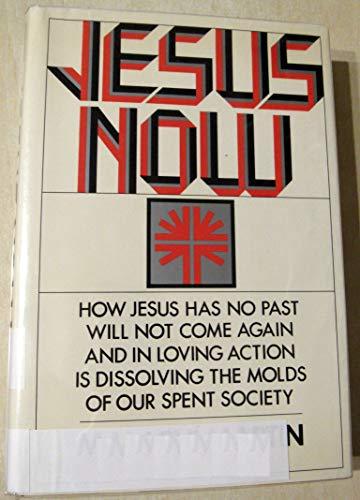 9780525136750: Jesus now