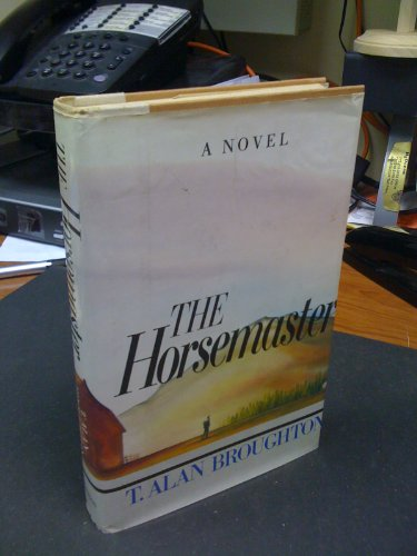 The Horsemaster (SIGNED): Broughton, T. Alan
