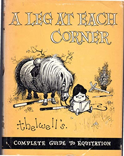 A Leg at Each Corner: Thelwell's Complete: Norman Thelwell
