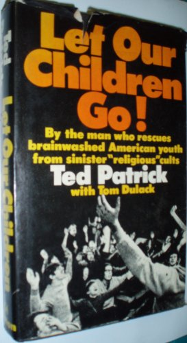Let Our Children Go! [First Edition Signed By Author]: Patrick, Ted; Dulack, Tom