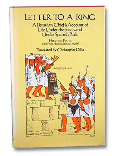 9780525144809: Letter to a King: A Peruvian Chief's Account of Life Under the Incas and Under Spanish Rule