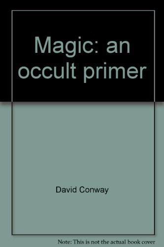 9780525150107: Magic: an occult primer