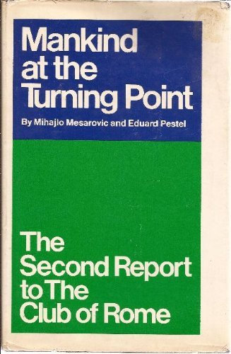 9780525152309: MANKIND AT THE TURNING POINT: THE SECOND REPORT TO THE CLUB OF ROME.