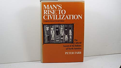Man's Rise to Civilization: The Cultural Ascent of the Indians of North America.