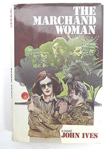 The Marchand Woman (SIGNED Plus SIGNED NOTE): Ives, John (Garfield, Brian)