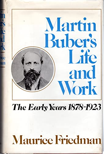 Martin Buber's Life and Work *3 Volumes* 1878-1965: Friedman, Maurice