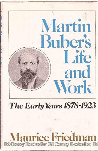 Martin Buber's Life and Work: The Early Years, 1878-1923